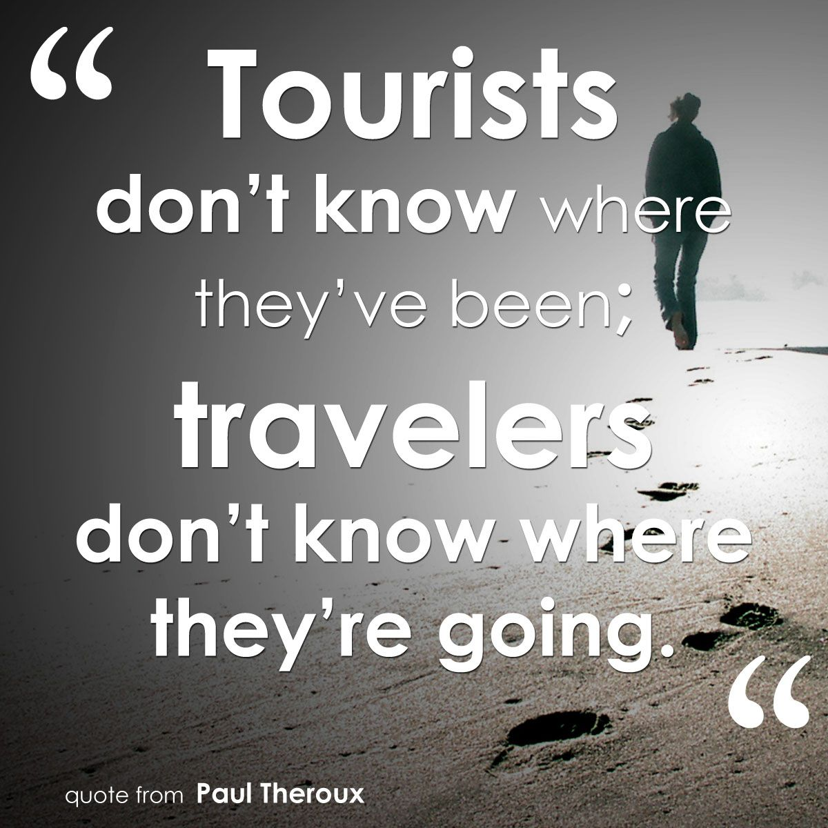 """Travelers Insurance Quote: """"Tourists Don't Know Where They've Been; Travelers Don't"""