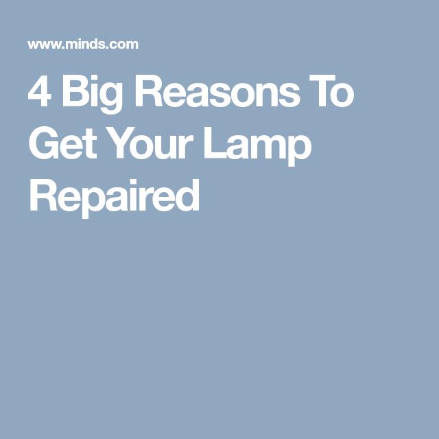 4 Big Reasons To Get Your Lamp Repaired   Lamp Repair Nyc   Pinterest   Big