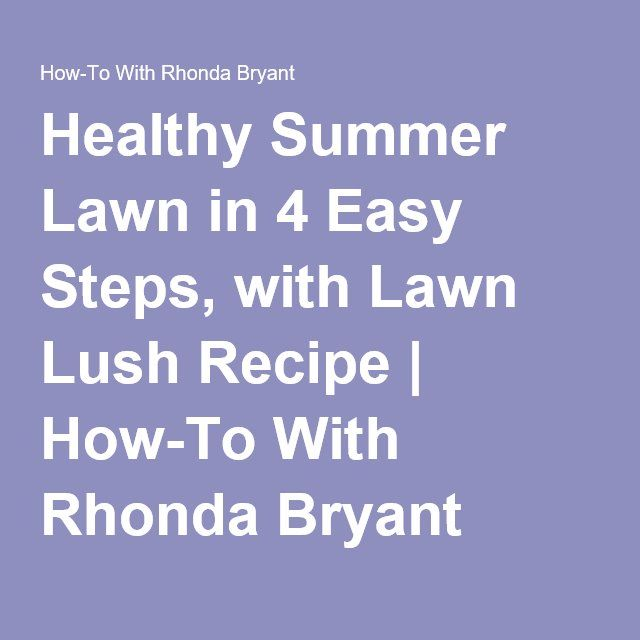 Healthy Summer Lawn in 4 Easy Steps, with Lawn Lush Recipe | How-To With Rhonda Bryant