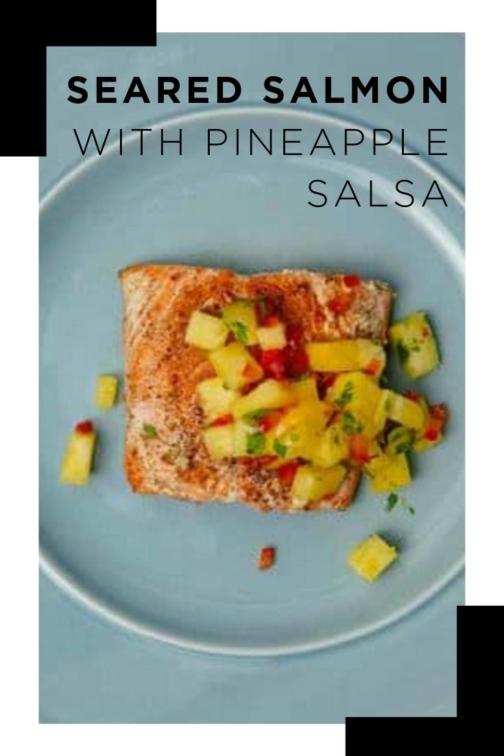 Seared salmon with pineapple salsa #searedsalmonrecipes