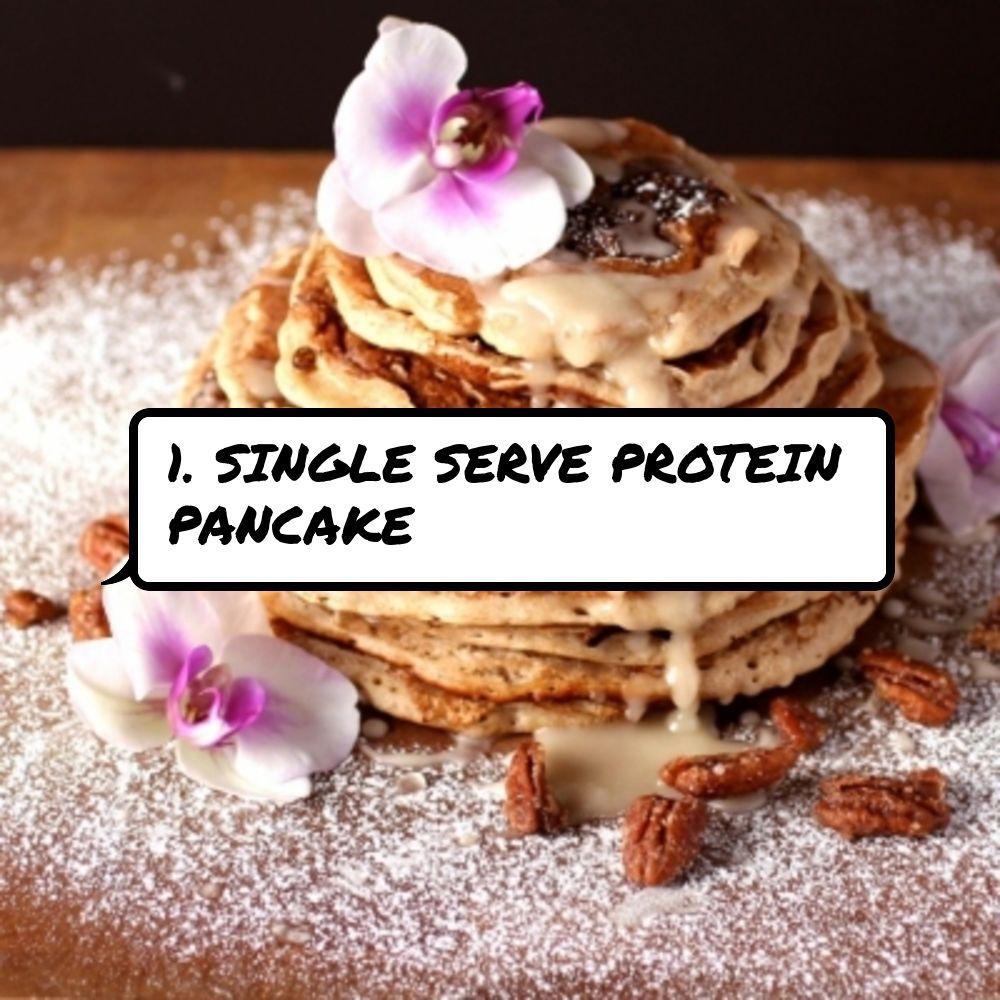 1. #Single Serve Protein Pancake