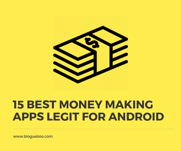 15 Best Money Making Apps Legit For Android Best money