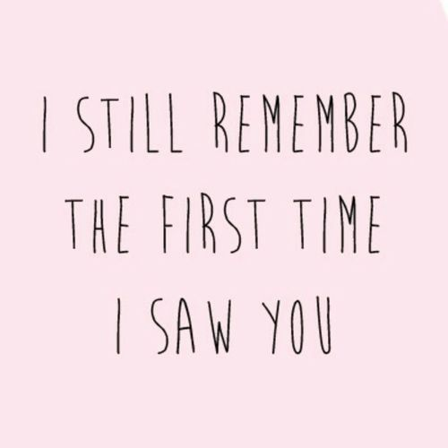I Still Remember The First Time I Saw You | Carteles ...