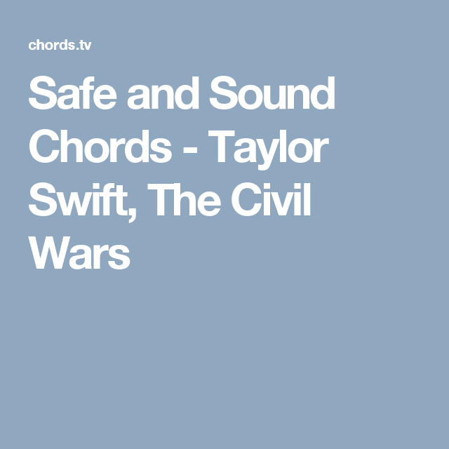 Safe and Sound Chords - Taylor Swift, The Civil Wars | Guitar ...