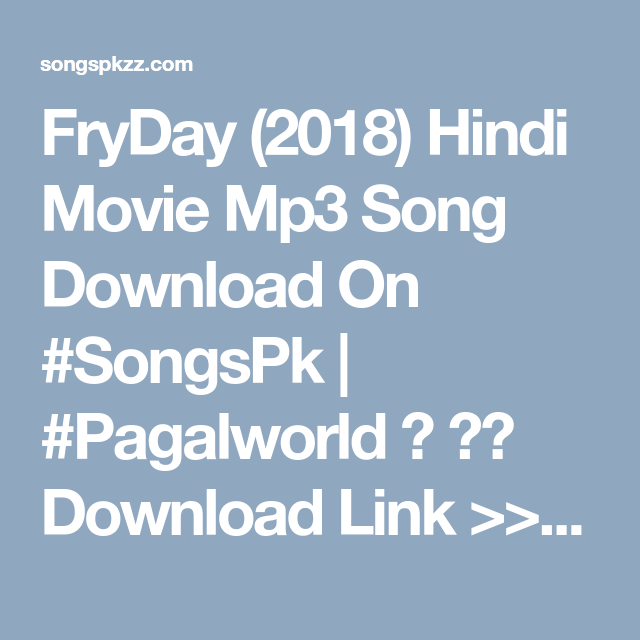 FryDay (2018) Hindi Movie Mp3 Songs Download SongsPK | Bollywood ...