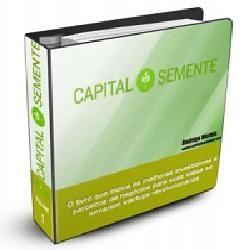 cursos, livros digitais e software: Capital Semente - 2.0Curso em video aulas e mater...