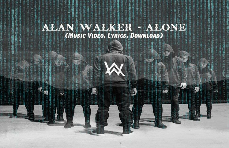 Alan Walker Alone Music Video Lyrics Download With Images