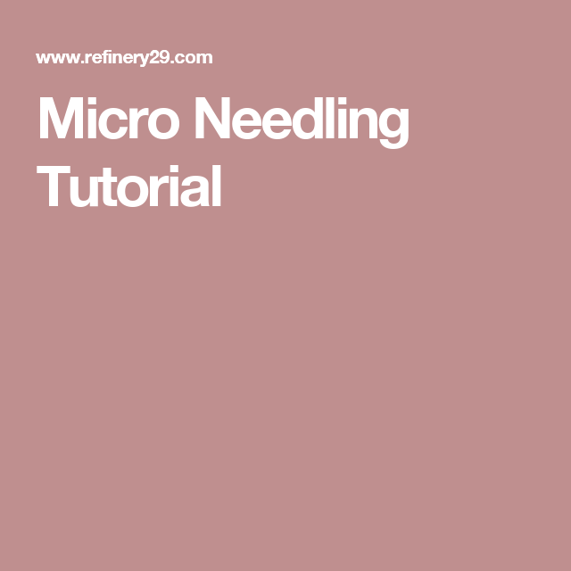 Micro Needling Tutorial
