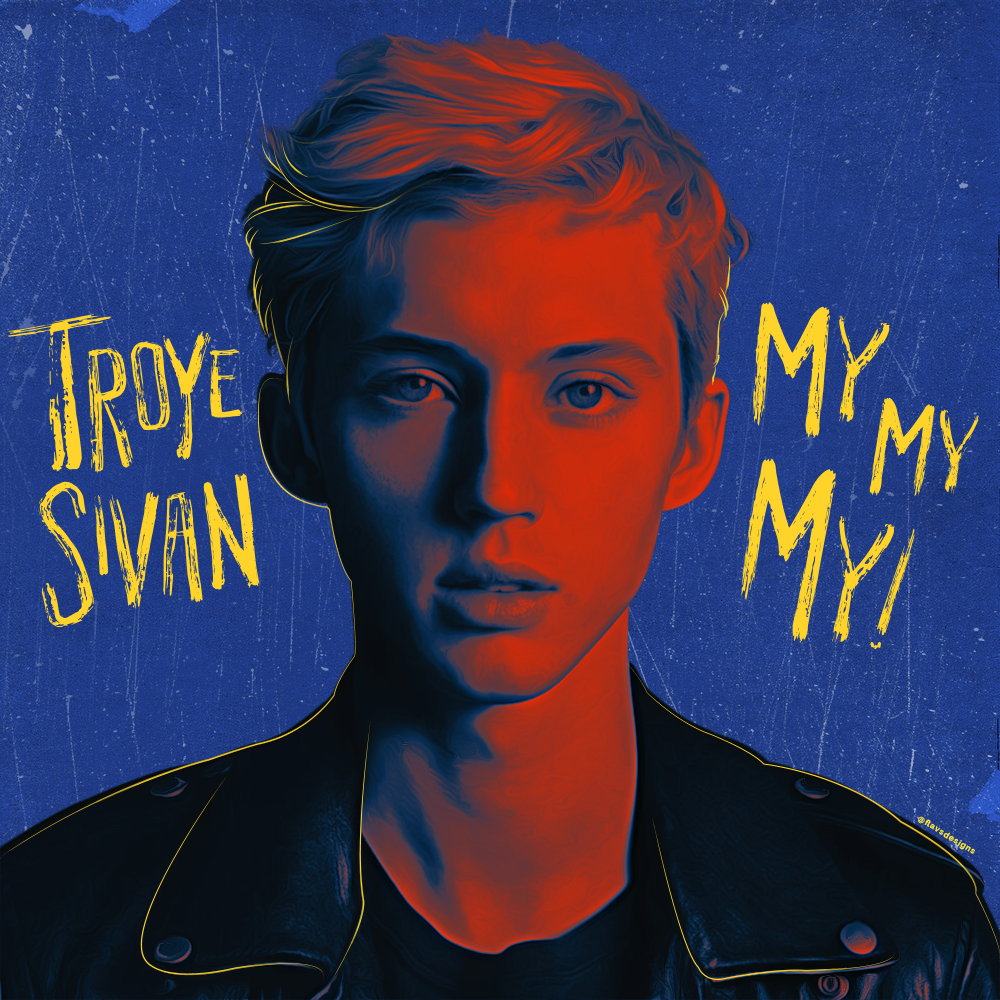 Troye Sivan My My My Troye Sivan Music Album Art Troye Sivan Album