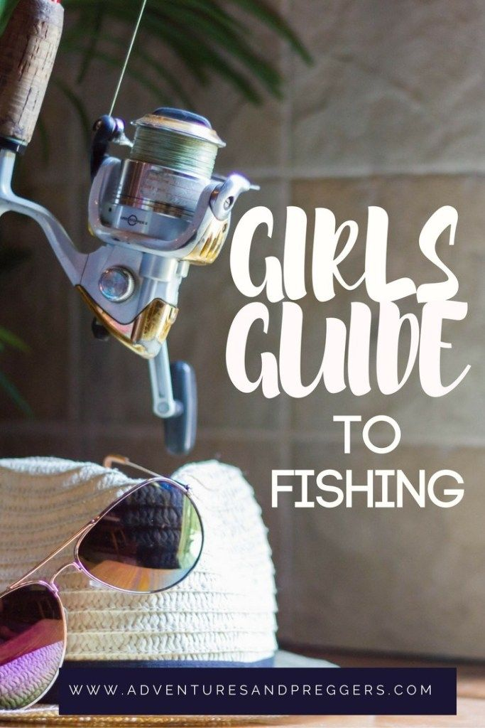 Fishing Guide- Girls Guide to Fishing/ Adventures and Preggers
