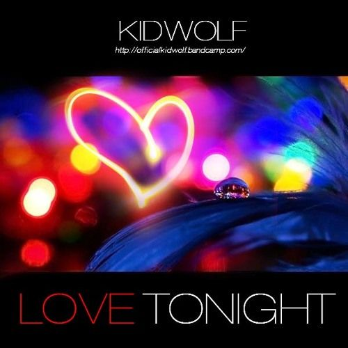KidWolf - Love Tonight  #Rock #Music  Join us and SUBMIT your Music  https://playthemove.com/SignUp