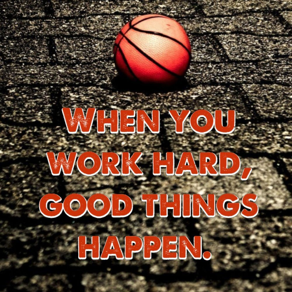 When you work hard good things happen. (With images
