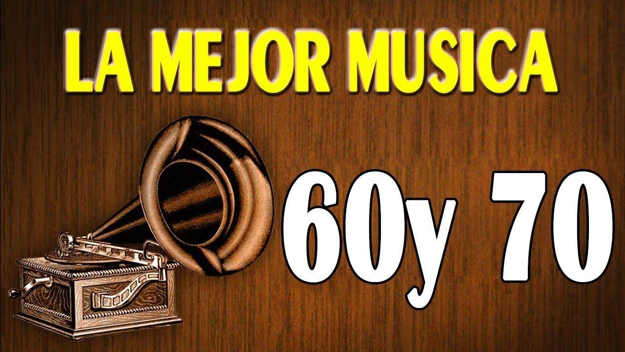 Grandes Canciones éxitos De Los 60 Y 70 Las Mejores Canciones De Los 6 Mejores Canciones Canciones Musica Variada