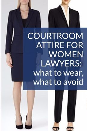 Courtroom Attire For Women Lawyers What To Wear What To Avoid