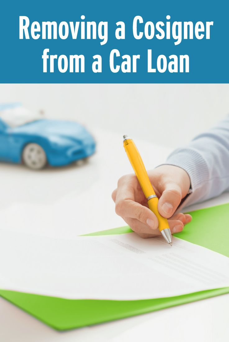 Can A Cosigner Be Removed From A Car Loan Car Loans Refinance Car The Borrowers