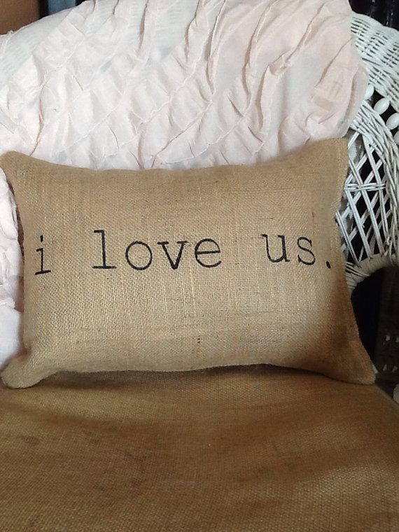I love us pillow burlap