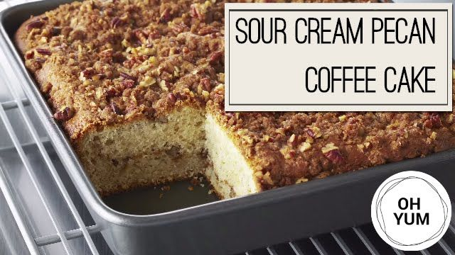 Sour Cream Pecan Coffee Cake Oh Yum With Anna Olson Coffee Cake Pecan Coffee Cake Coffee Cake Recipes
