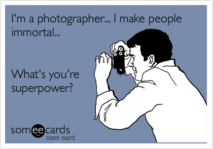 16 Hilarious Photography Ecards Quotes About Photography