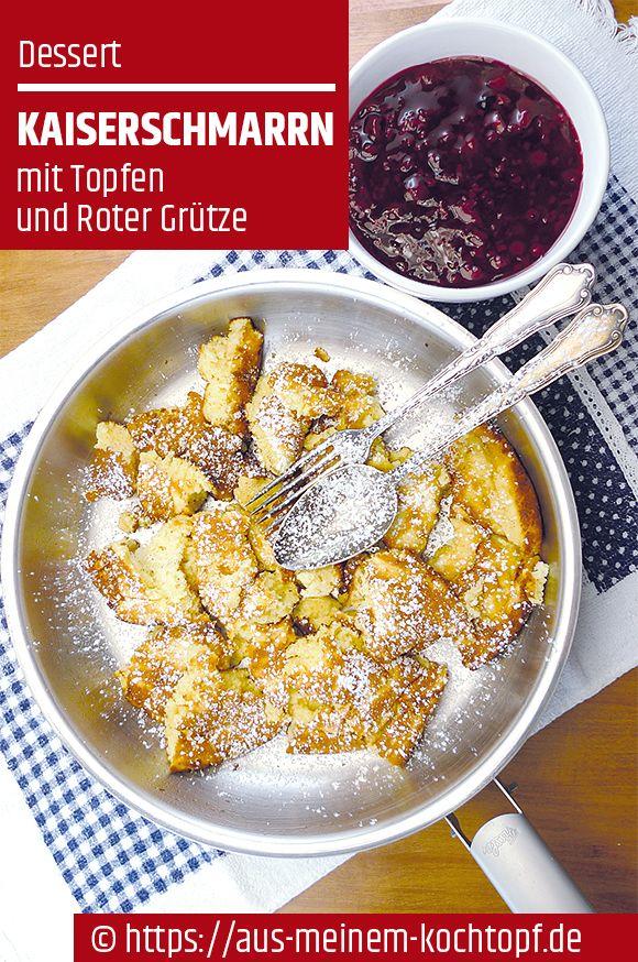 Kaiserschmarrn Mit Topfen Und Roter Grutze Kaiserschmarrn Topfenschmarrn Essen Fur Die Seele