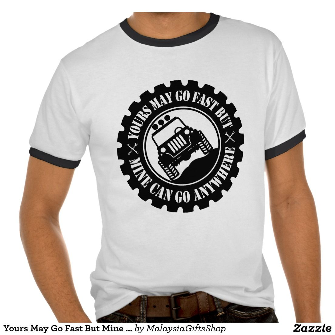 Yours May Go Fast But Mine Can Go Anywhere T Shirts