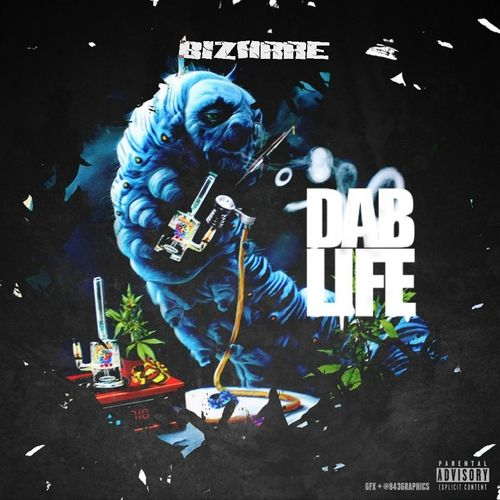 New Mixtape From Bizarre Dab Life With Images Mixtape