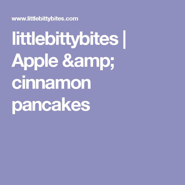 littlebittybites | Apple & cinnamon pancakes