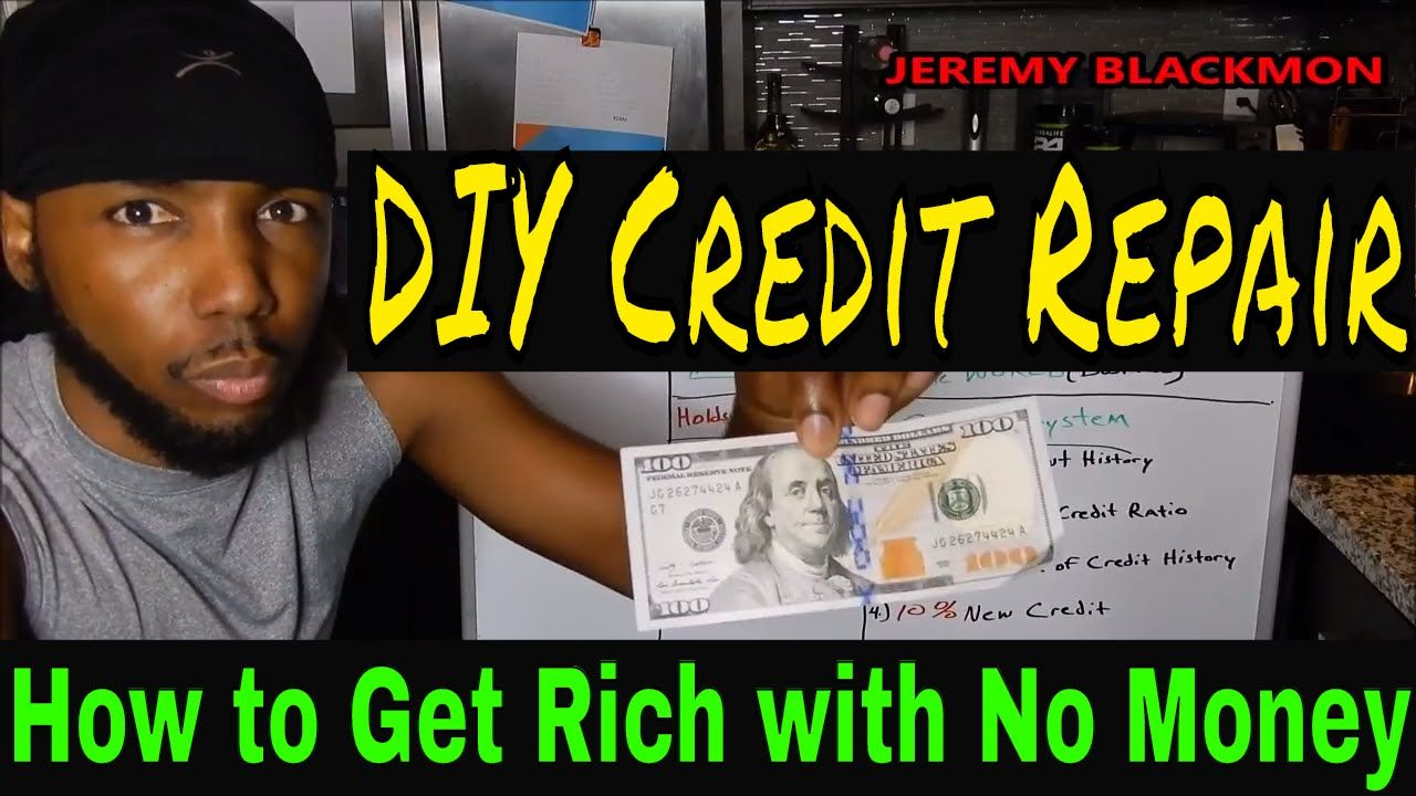 DIY Credit Repair How to Get Rich with No Money https