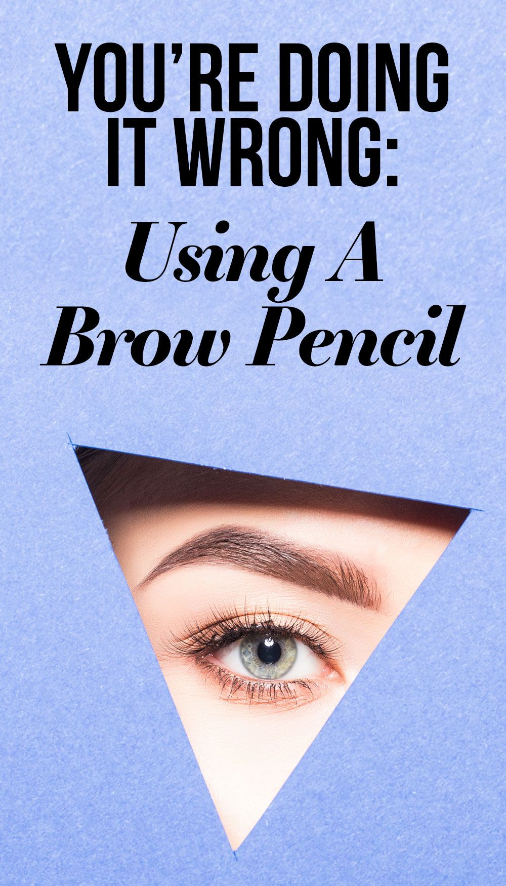 You're Doing It Wrong: Using A Brow Pencil   cosmetology