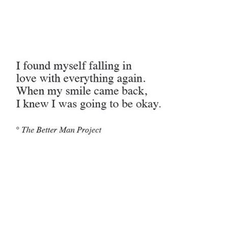 Quotes About Being Happy Again falling in love | The Better Man Project | Quotes, Love Quotes  Quotes About Being Happy Again