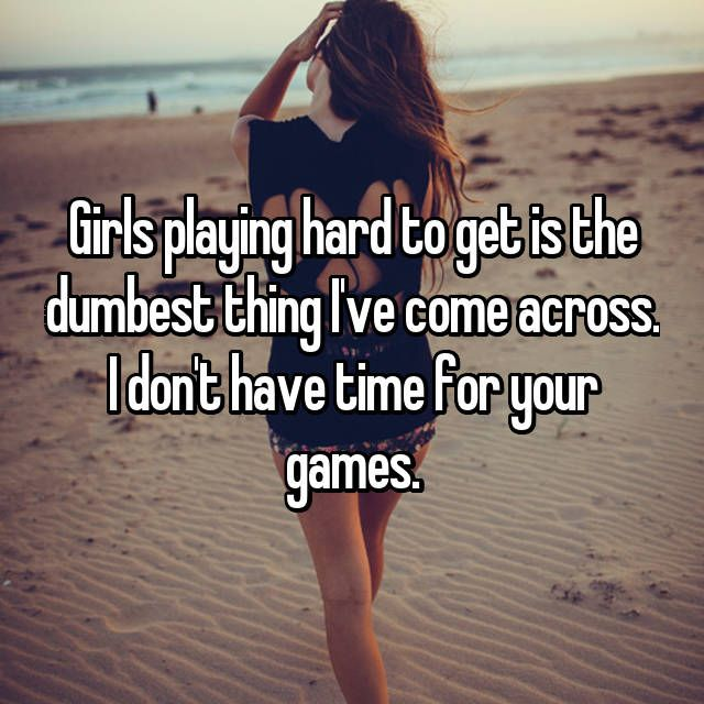 why do girls play hard to get
