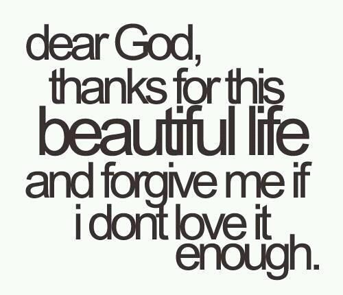 I could never be grateful enough to God for what He's done