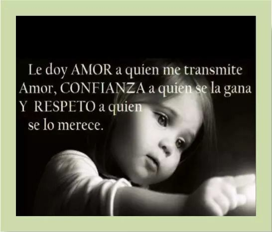 Amor Confianza Y Respeto Italian Quotes Words Quotes