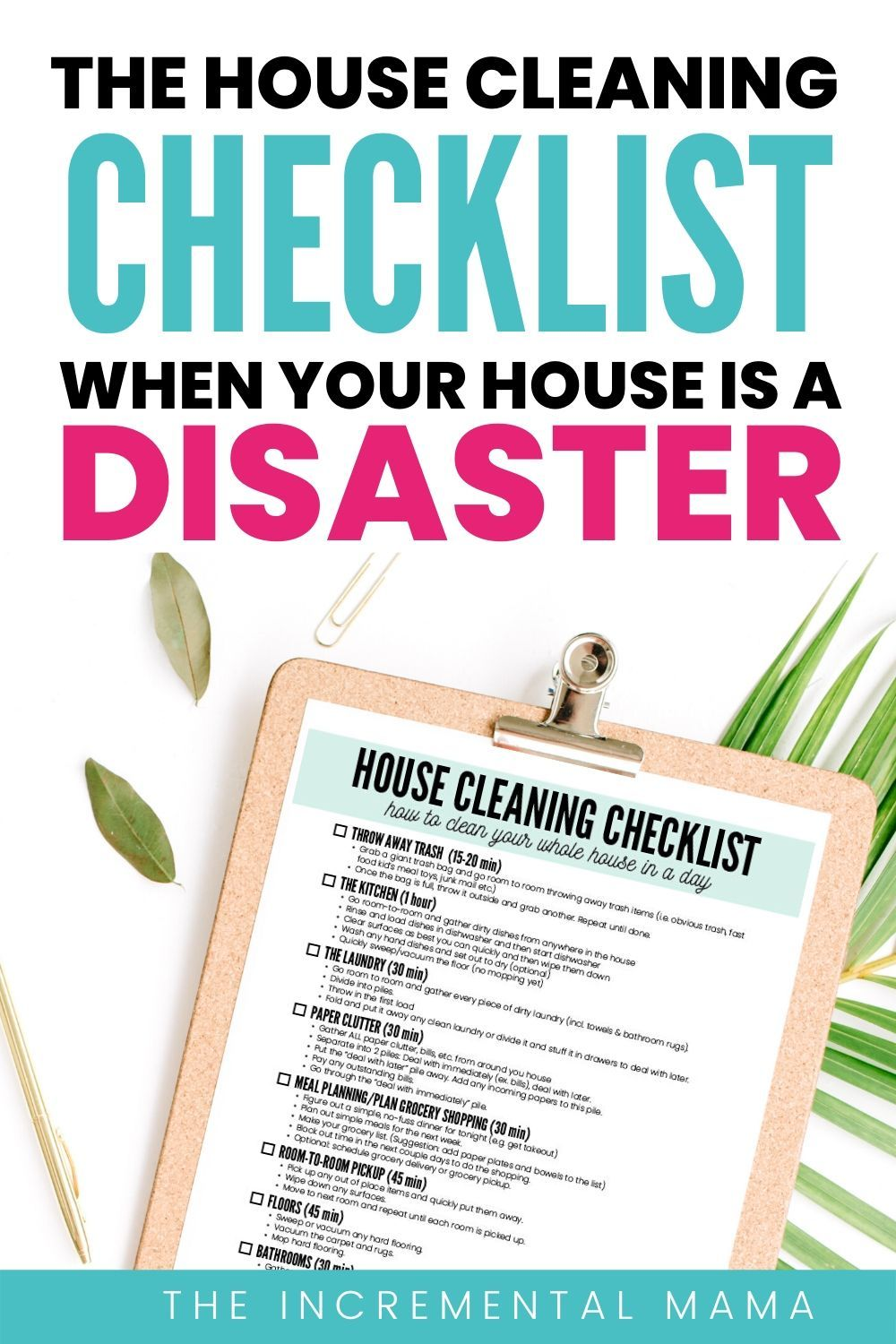Free Printable House Cleaning Checklist When Your House Is A Messy Disaster In 2020 Clean House House Cleaning Checklist Cleaning Checklist