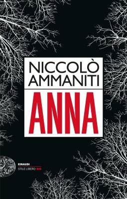 """""""Anna"""" di Niccolò Ammaniti, la vita nonostante tutto"""