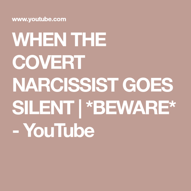 Narcissist quiet goes a when The Intricacies