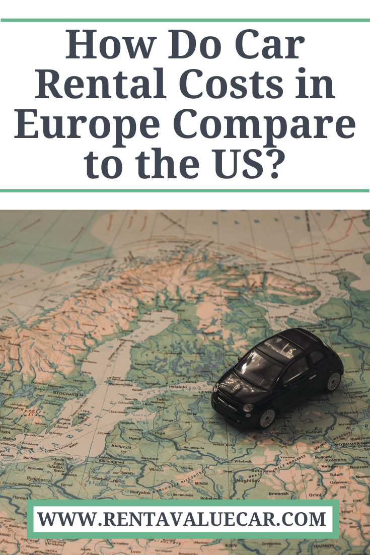 How Do Car Rental Costs In Europe Compare To The Us With Images