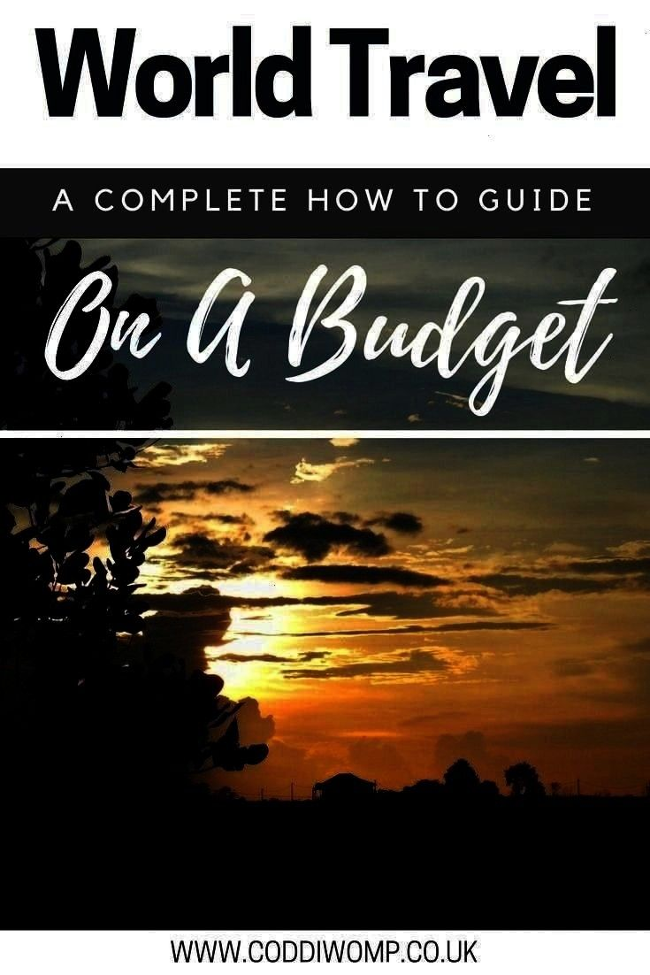 -  Here's a complete guide for how to travel on a budget. If you want to travel but don't have