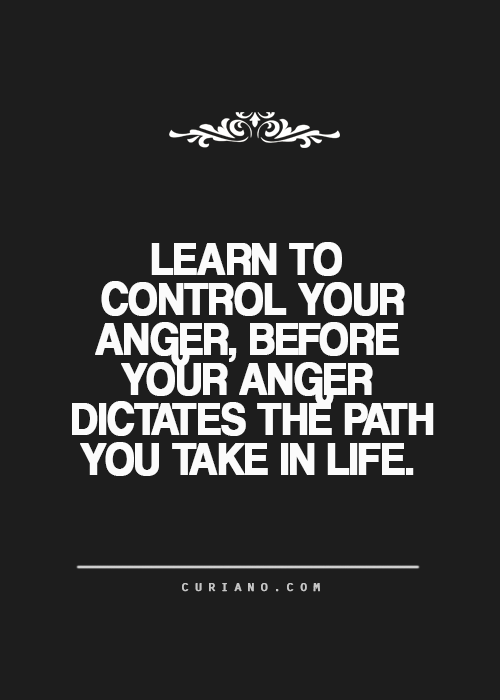 Curiano Quotes Life Work Quotes Inspirational Anger Management Quotes Anger Quotes