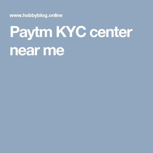 Paytm KYC center near me | Best easy way to make money