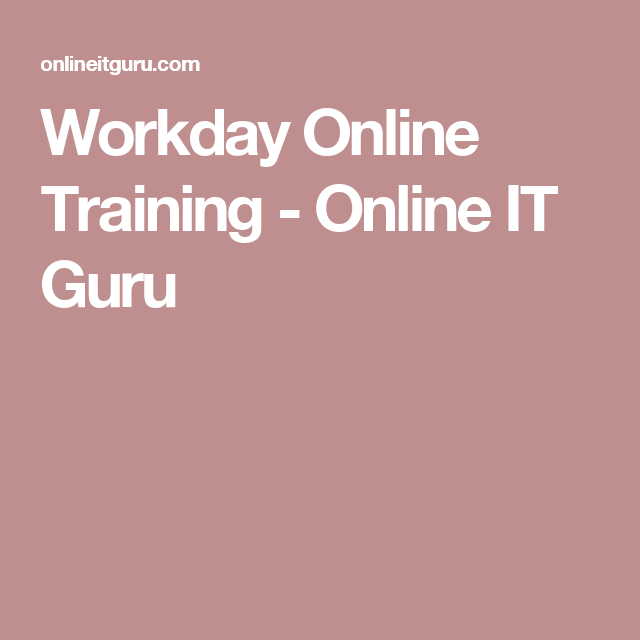 Workday Online Training   education   Online courses, Train