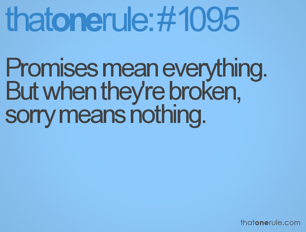 I Trusted You But Your Words Mean Nothing Quotes Quotesgram: Promises Mean Everything. But When They're Broken, Sorry