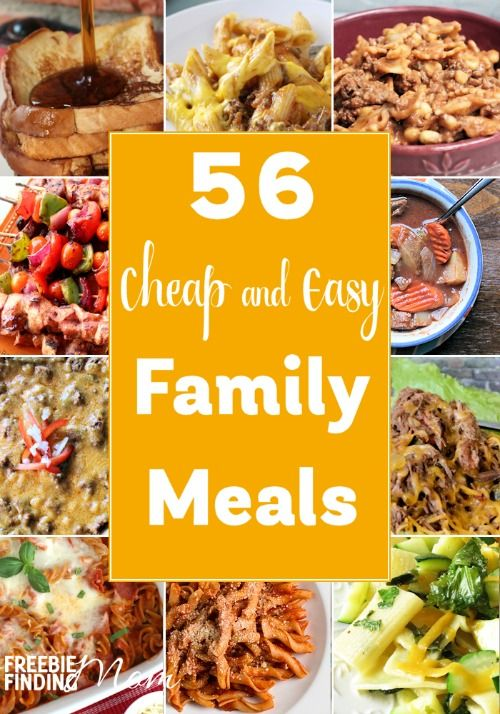 56 Cheap And Easy Family Meals Breakfast Lunch Dinner Recipes Easy Family Meals Family Meals Frugal Meals