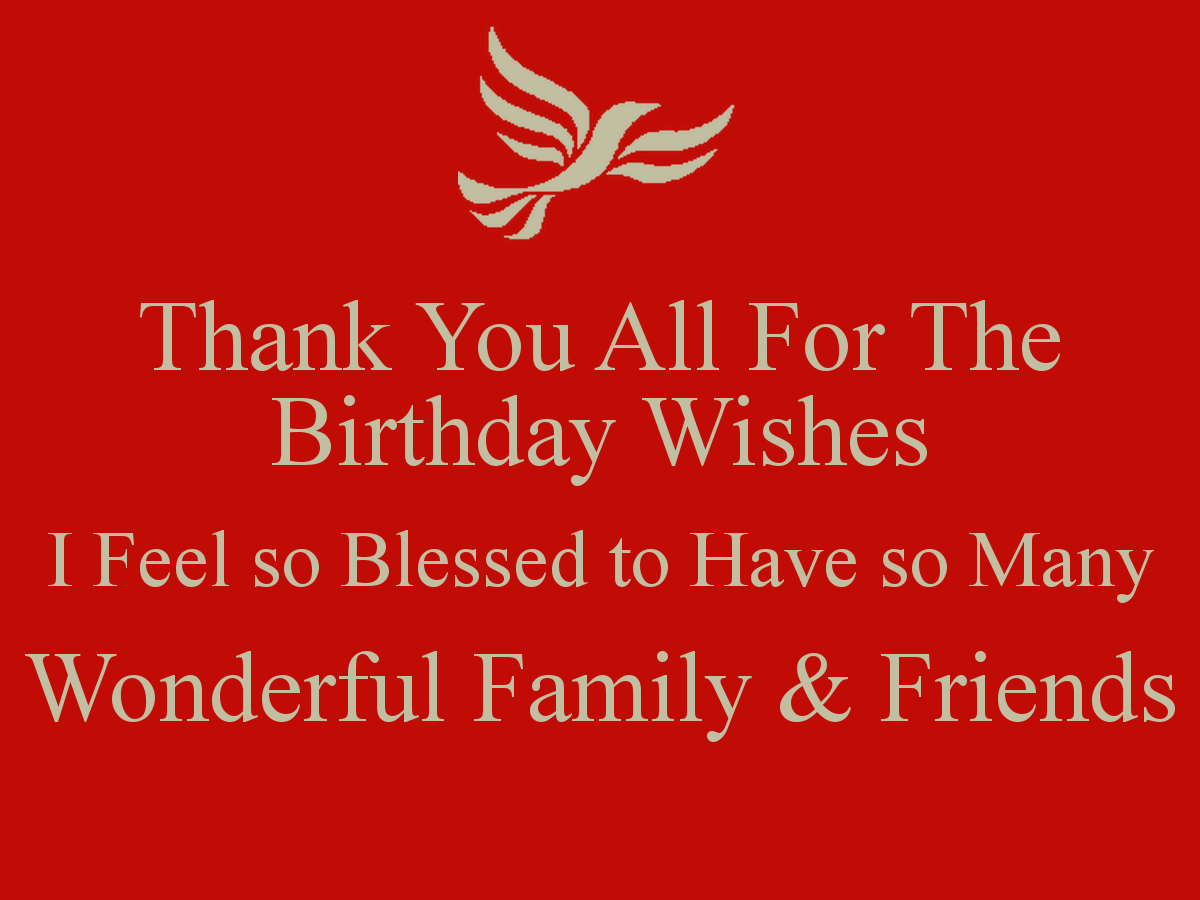 Thank You To All My Friends And Family Thank You All