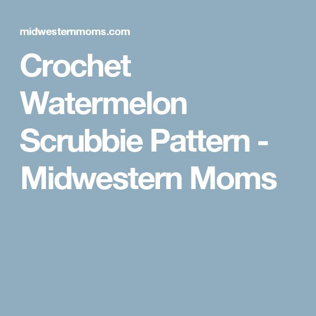 Crochet Watermelon Scrubbie Pattern | Crochet and Patterns