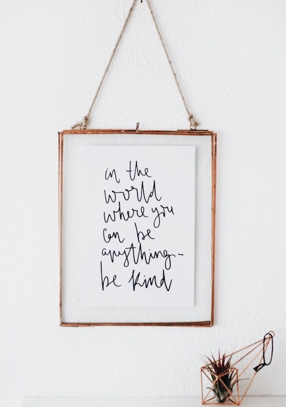 Wall Decor Calligraphy Kind Quote Home Framed Pictures Minimal Whites Inspirational Quotes Calligraphy Inspirational Prints Hand Lettered Print