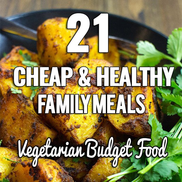 21 Cheap Family Meals – Healthy Vegetarian Budget Food images