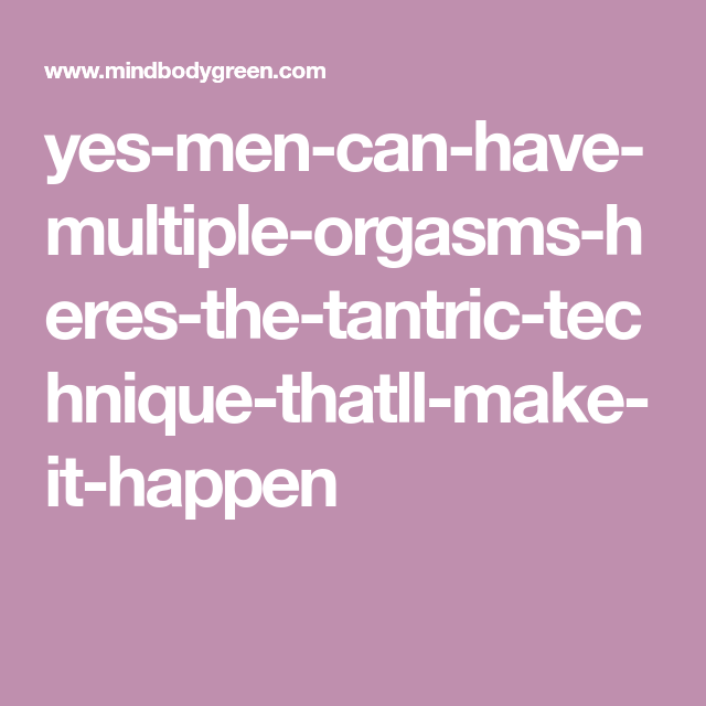 can you have multiple orgasms
