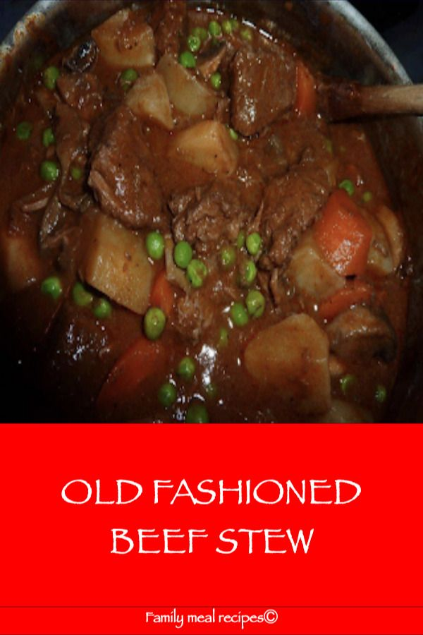 Photo of OLD FASHIONED BEEF STEW – Family meal recipes