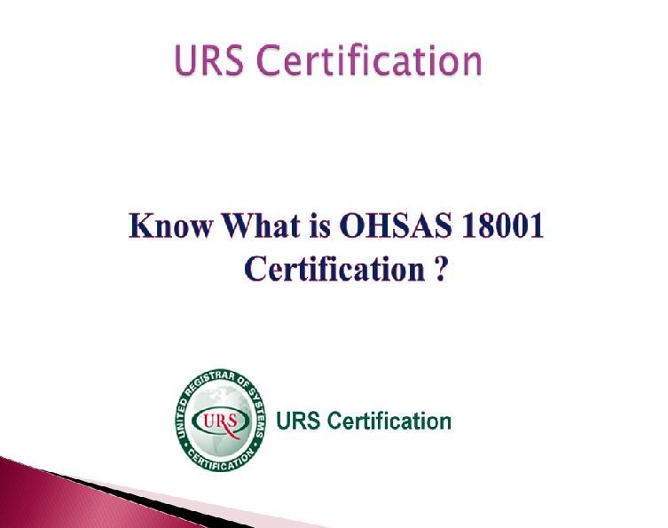 what is OHSAS 18001 Certification and Occupational Health and Safety ...