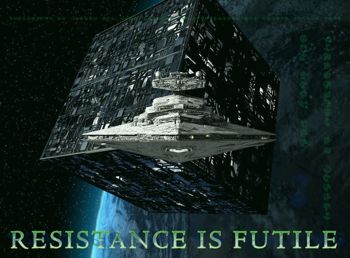 Star trek vs star wars resistance is futile star wars - We are the borg quote ...